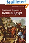 Loyalty and Dissidence in Roman Egypt...