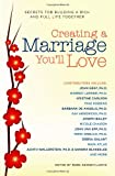 img - for Creating a Marriage You'll Love: Secrets for Building a Rich and Full Life Together book / textbook / text book