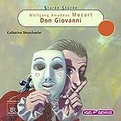 Wolfgang Amadeus Mozart: Don Giovanni (Starke Stücke) | Katharina Neuschaefer