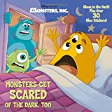 Monsters Get Scared of the Dark, Too (Disney/Pixar Monsters, Inc.) (Glow-in-the-Dark Pictureback)