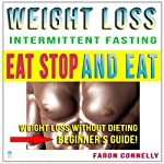 Eat Stop and Eat: Weight Loss Without Dieting | Faron Connelly