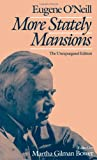 More Stately Mansions: The Unexpurgated Edition (0195053648) by O'Neill, Eugene Gladstone