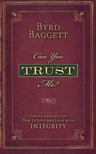 Can You Trust Me?: Simple Insights on How to Live and Lead With Integrity