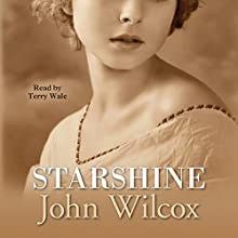 Starshine Audiobook by John Wilcox Narrated by Terry Wale