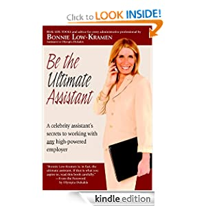 http://www.amazon.com/Be-the-Ultimate-Assistant-ebook/dp/B007JR04SU/ref=sr_1_1?s=digital-text&ie=UTF8&qid=1373390476&sr=1-1&keywords=be+the+ultimate+assistant