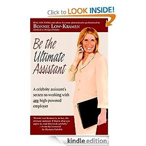 http://www.amazon.com/Be-the-Ultimate-Assistant-ebook/dp/B007JR04SU/ref=sr_1_1?s=digital-text&ie=UTF8&qid=1373390476&sr=1-1&keywords=be+the+ultimate+assistant