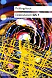 Prüfungsbücher  Elektroberufe: Prüfungsbuch Elektroberufe: Prüfungsbuch Elektroberufe GS1: Lernfelder 1. und 2. Ausbildungsjahr