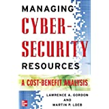 Managing Cybersecurity Resources: A Cost-Benefit Analysis (The Mcgraw-Hill Homeland Security Series)Lawrence Gordon�ɂ��
