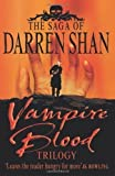 Darren Shan Vampire Blood Trilogy: Books 1 - 3 (The Saga of Darren Shan) by Shan, Darren 3-in-1 edition (2003)