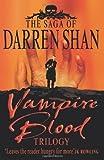 Vampire Blood Trilogy: Books 1 - 3 (The Saga of Darren Shan) by Shan, Darren 3-in-1 edition (2003) Darren Shan