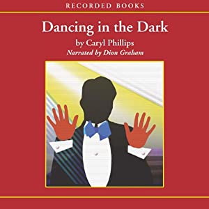 Dancing in the Dark | [Caryl Phillips]