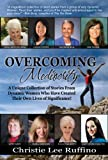 Overcoming Mediocrity, A Unique Collection of Stories From Dynamic Women Who Have Created