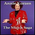 The Mulch Saga | Annie Korzen