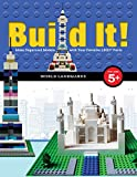 Build It! World Landmarks: Make Supercool Models with your Favorite Lego Parts (Brick Books)