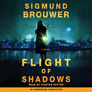 Flight of Shadows: A Novel | [Sigmund Brouwer]