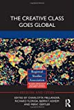 img - for The Creative Class Goes Global (Regions and Cities) (2014-01-13) book / textbook / text book