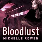 Bloodlust: Nightshade Series, Book 2 (       UNABRIDGED) by Michelle Rowen Narrated by Cynthia Holloway