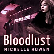 Bloodlust: Nightshade Series, Book 2 | Michelle Rowen