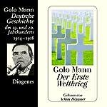Der Erste Weltkrieg. Deutsche Geschichte des 19. und 20. Jahrhunderts (Teil 5)   Golo Mann