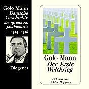 Der Erste Weltkrieg. Deutsche Geschichte des 19. und 20. Jahrhunderts (Teil 5) | Golo Mann