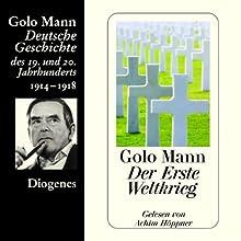 Der Erste Weltkrieg. Deutsche Geschichte des 19. und 20. Jahrhunderts (Teil 5) Hörbuch von Golo Mann Gesprochen von: Achim Höppner