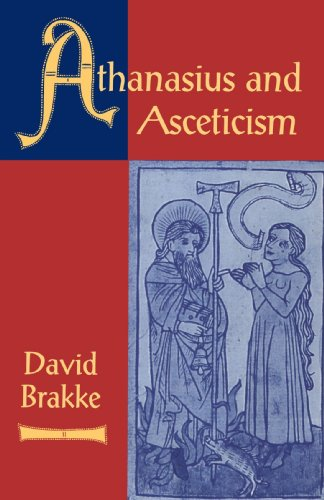 Athanasius and Asceticism, David Brakke