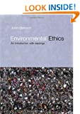 Environmental Ethics: An Introduction with Readings (Philosophy and the Human Situation)