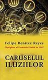 img - for Caruselul iluziilor (Romanian Edition) book / textbook / text book