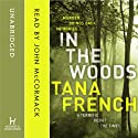 In the Woods (       UNABRIDGED) by Tana French Narrated by John McCormack