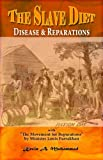 img - for The Slave Diet, Disease & Reparations book / textbook / text book
