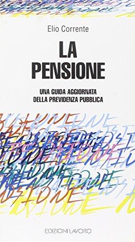 La pensione Una guida aggiornata della previdenza pubblica obbligatoria PDF