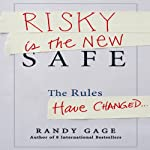 Risky Is the New Safe | Randy Gage