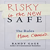Risky Is the New Safe | [Randy Gage]