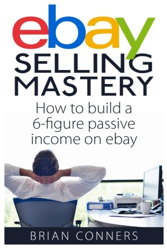 Download Ebay Selling Mastery: How to make ,000 per month Selling Stuff on Ebay