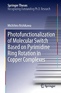 Photofunctionalization of Molecular Switch Based on Pyrimidine Ring Rotation in Copper Complexes [electronic resource] / [delta]