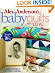 Alex Anderson's Baby Quilts with Love...