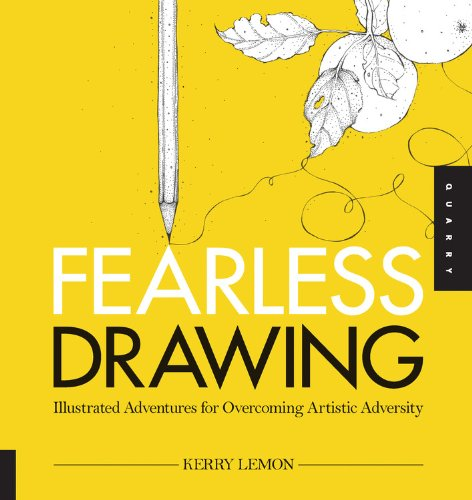 Fearless Drawing: Illustrated Adventures for Overcoming Artistic Adversity - Kerry Lemon