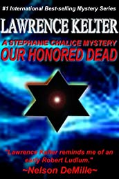 Our Honored Dead (Stephanie Chalice Mystery # 4) (The Stephanie Chalice Mystery Series)