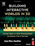 img - for Building Interactive Worlds in 3D: Virtual Sets and Pre-visualization for Games, Film & the Web by Gauthier Jean-Marc (2005-04-20) Paperback book / textbook / text book