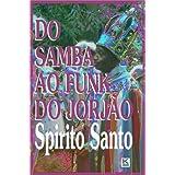 Do samba ao funk do Jorjão