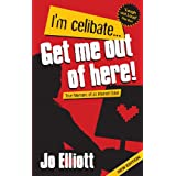 I'm Celibate... Get Me Out of Here!: True Memoirs of an Internet Daterby Jo Elliott