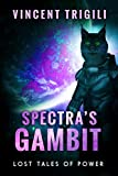 Spectra's Gambit (Lost Tales of Power Book 6)