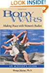 Body Wars: Making Peace with Women's...