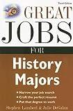 Great Jobs for History Majors (Great Jobs for ... Majors) (007148213X) by Lambert, Stephen