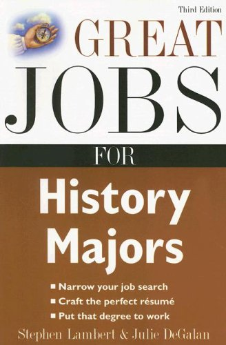 Great Jobs for History Majors (Great Jobs for ... Majors)