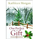 One Perfect Gift: A Christmas at Culdee Creek (Culdee Creek Christmas)by Kathleen Morgan