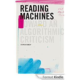 Reading Machines: Toward an Algorithmic Criticism