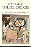 img - for Celebrating Children's Books: Essays on Children's Literature in Honor of Zena Sutherland by Hearne, Betsy Gould (1986) Paperback book / textbook / text book