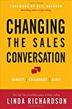 img - for Changing the Sales Conversation: Connect, Collaborate, and Close book / textbook / text book