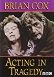 The Acting Series: Brian Cox - Acting In Tragedy [DVD]